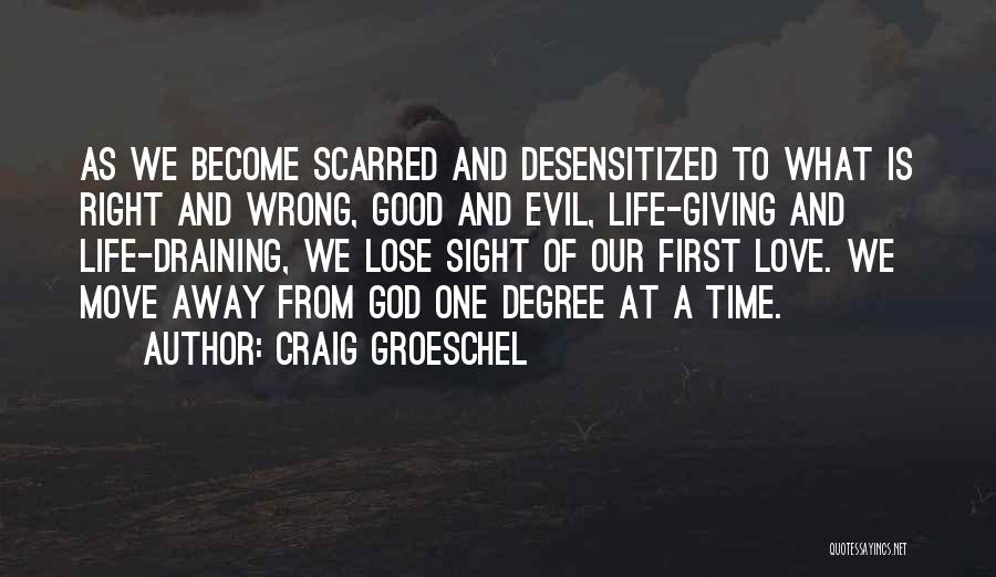 Draining Love Quotes By Craig Groeschel