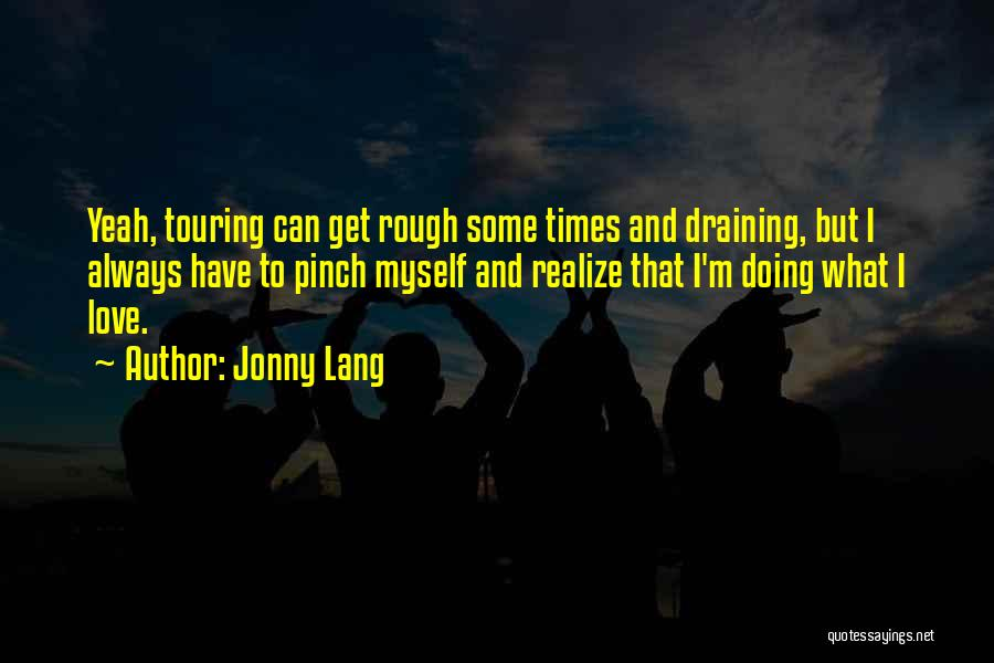 Draining Love Quotes By Jonny Lang