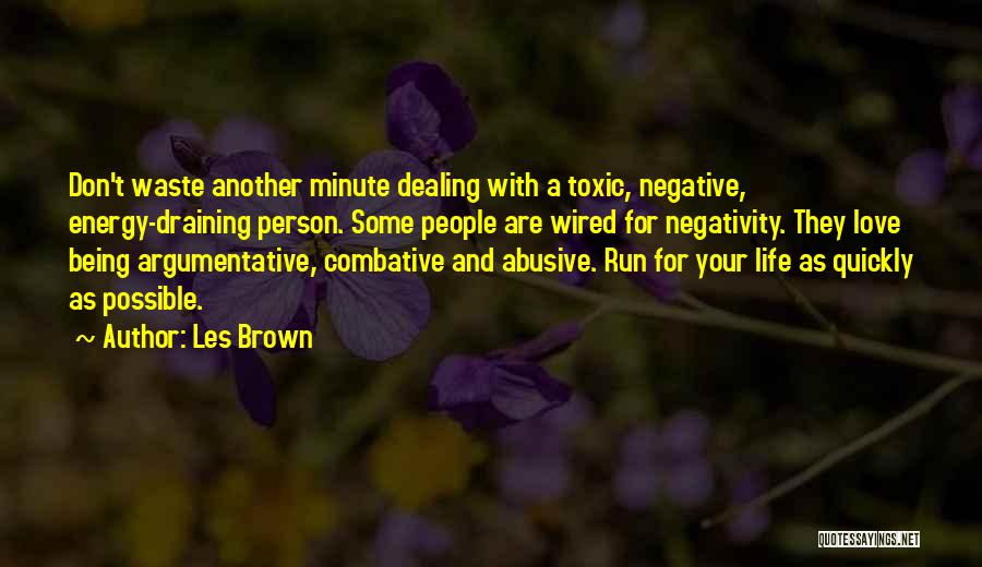 Draining Love Quotes By Les Brown