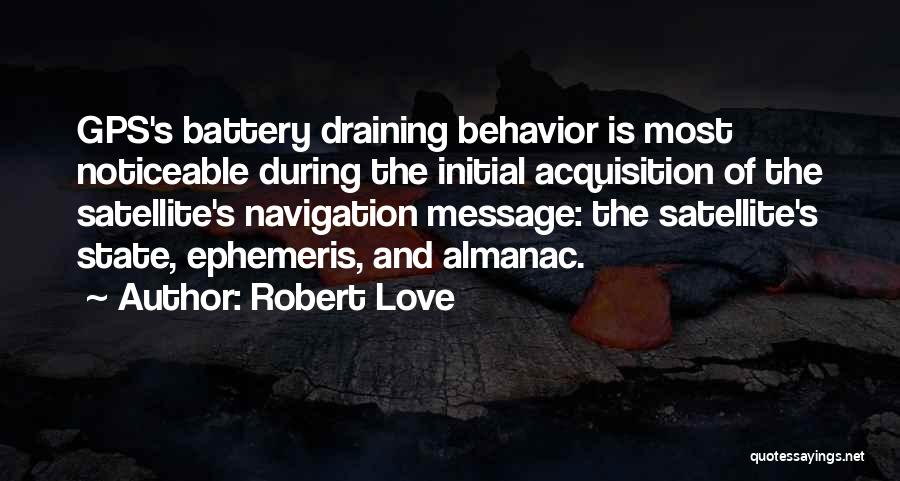Draining Love Quotes By Robert Love