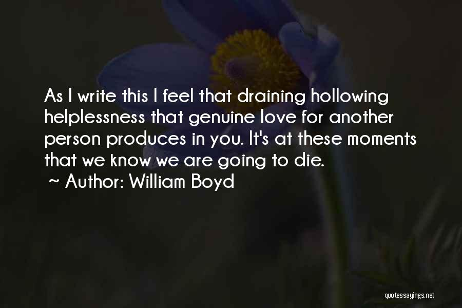 Draining Love Quotes By William Boyd