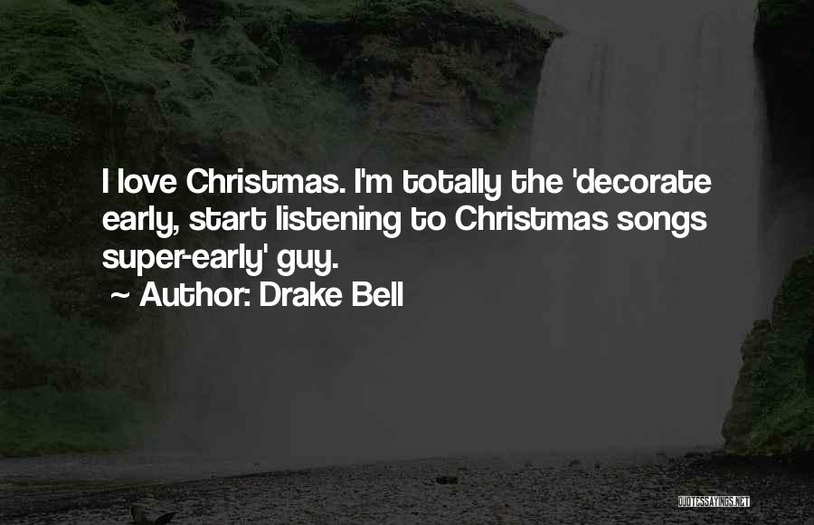 Drake Bell Quotes 1018373