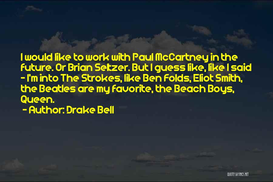 Drake Bell Quotes 1059992