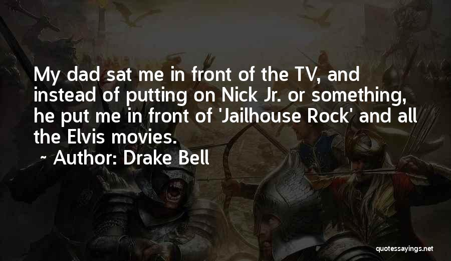 Drake Bell Quotes 1067943