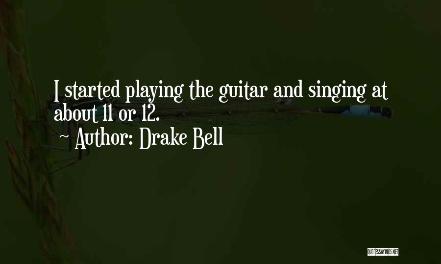 Drake Bell Quotes 1160903