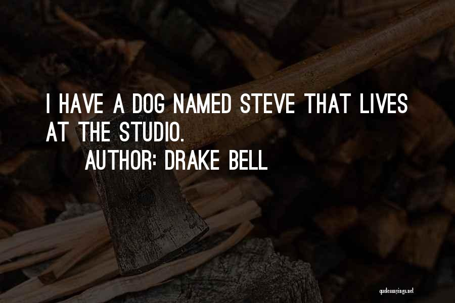 Drake Bell Quotes 1192417