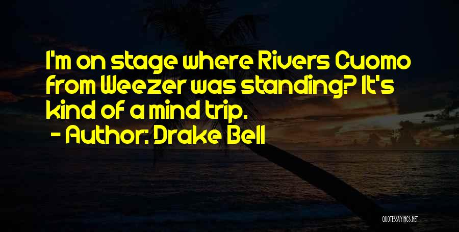 Drake Bell Quotes 1455434
