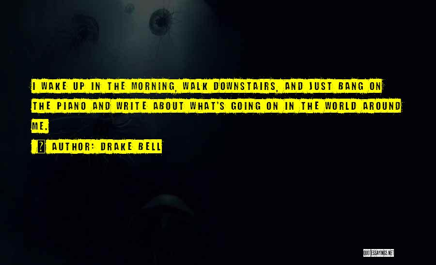 Drake Bell Quotes 1469750