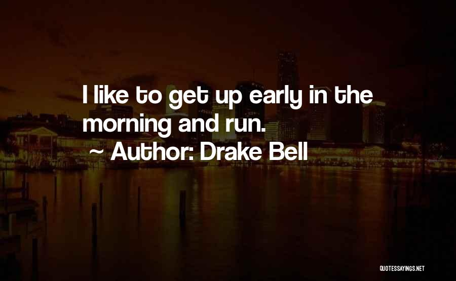 Drake Bell Quotes 1491287