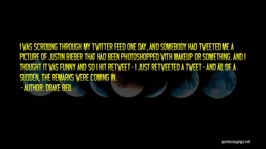 Drake Bell Quotes 1555576