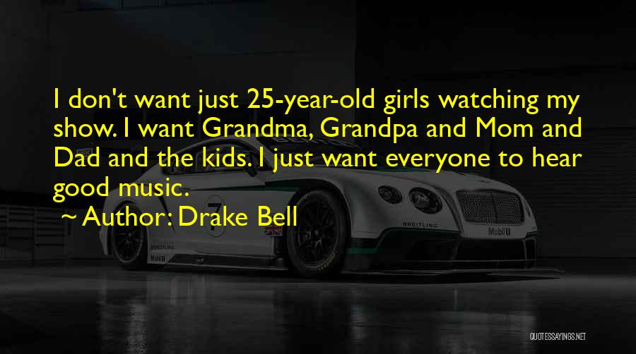 Drake Bell Quotes 156308