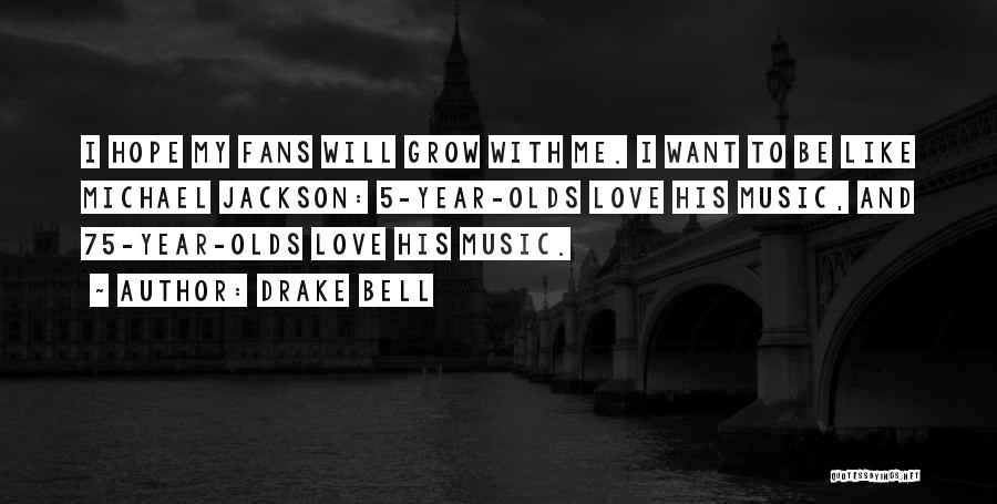Drake Bell Quotes 1606969