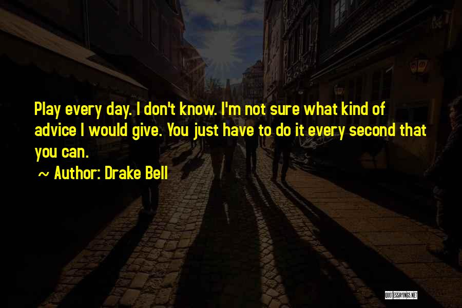 Drake Bell Quotes 161522