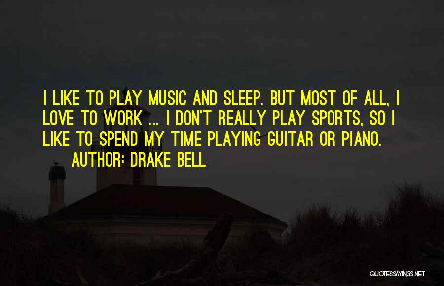 Drake Bell Quotes 1622222