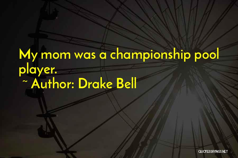 Drake Bell Quotes 1810300