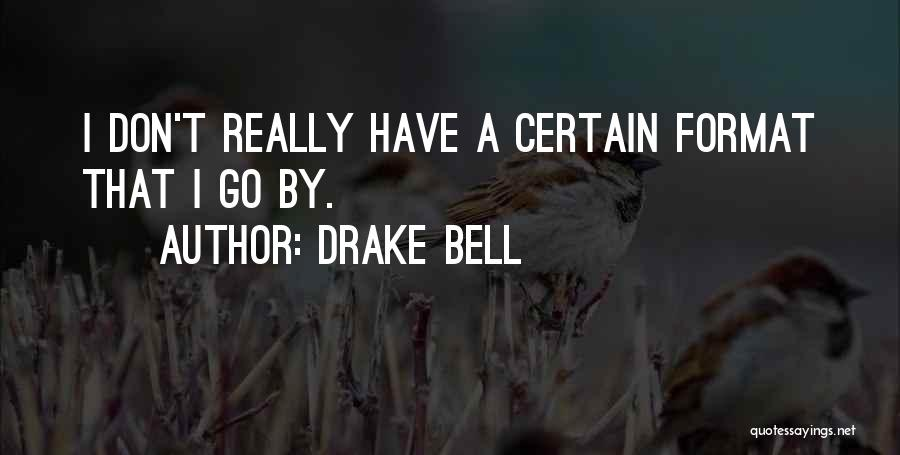 Drake Bell Quotes 1868137
