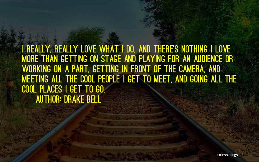 Drake Bell Quotes 2146564