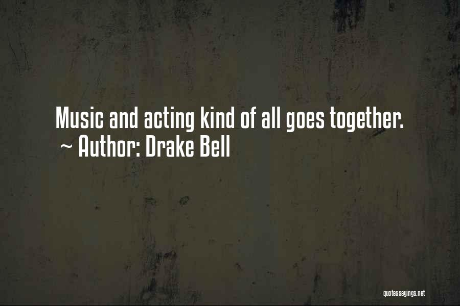 Drake Bell Quotes 2174749