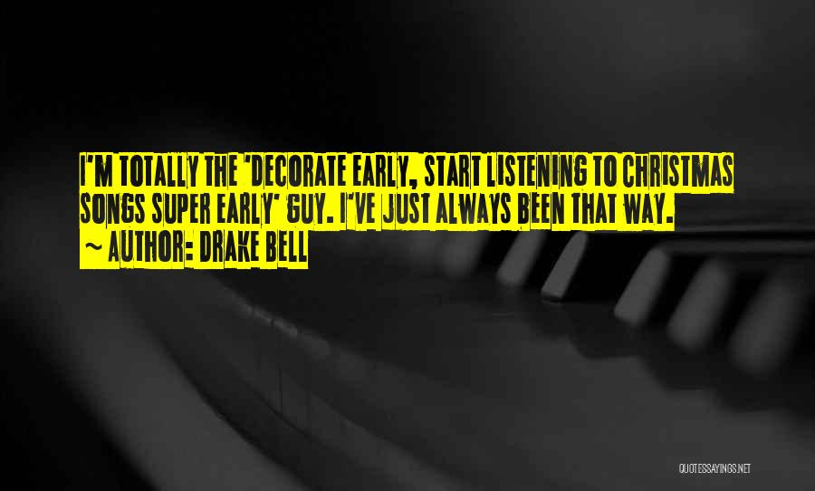 Drake Bell Quotes 2205686