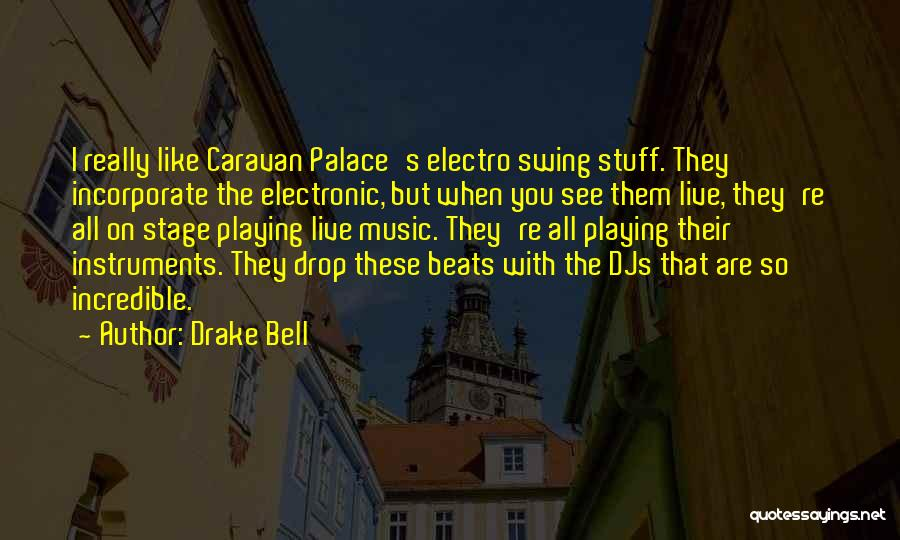 Drake Bell Quotes 335290