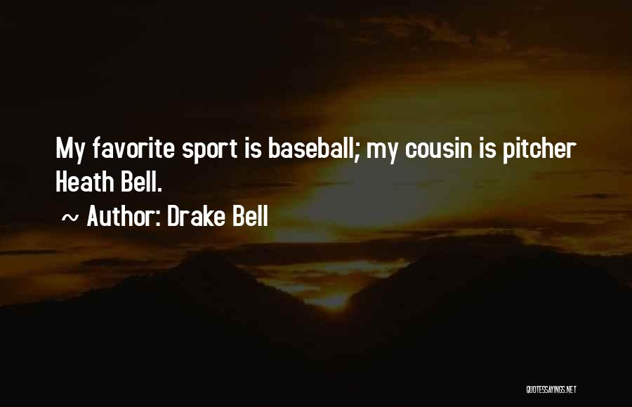 Drake Bell Quotes 353425