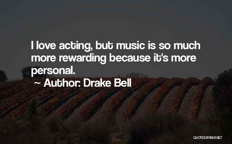 Drake Bell Quotes 518849