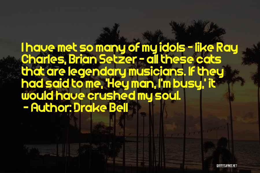 Drake Bell Quotes 562264