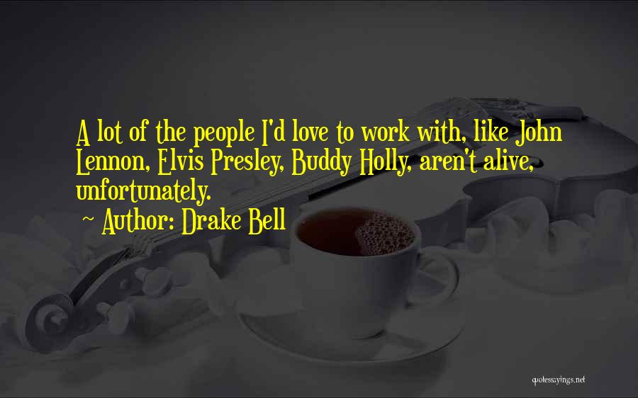 Drake Bell Quotes 633478