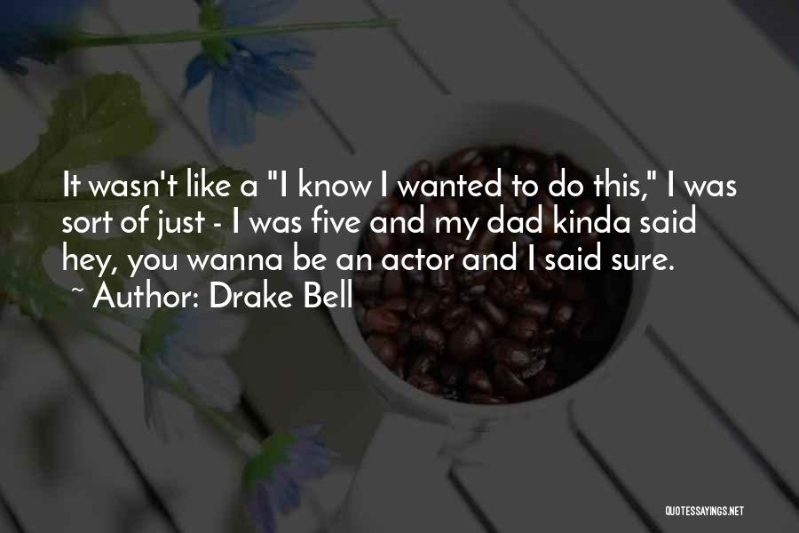 Drake Bell Quotes 662571