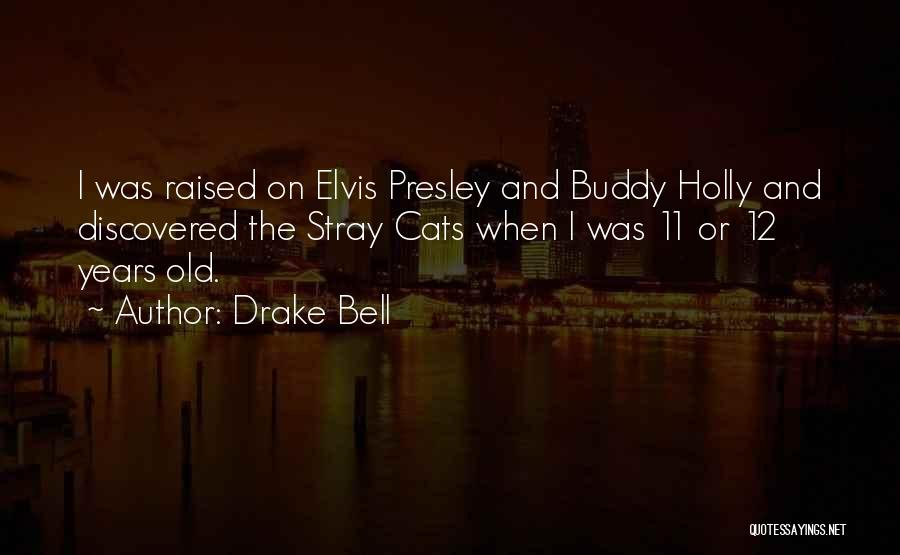 Drake Bell Quotes 919591