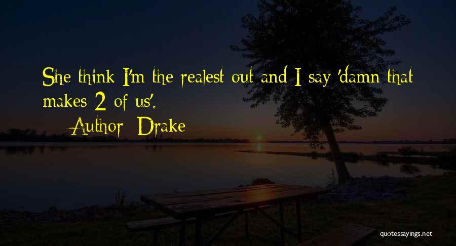 Drake Say Something Quotes By Drake