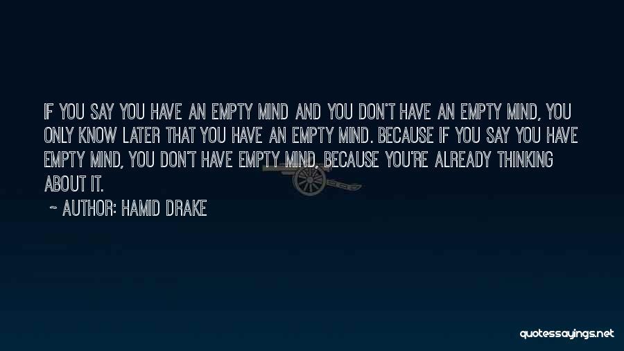 Drake Say Something Quotes By Hamid Drake