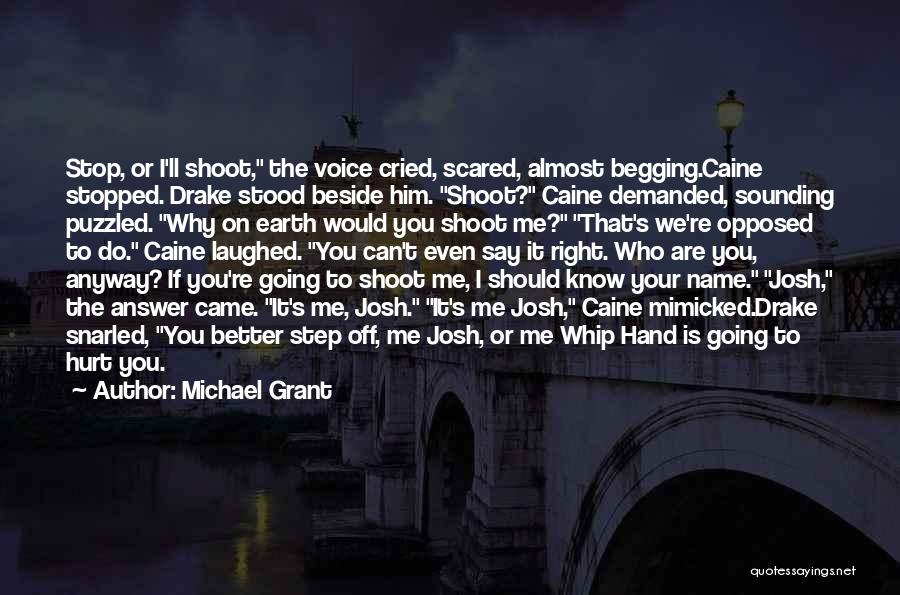 Drake Say Something Quotes By Michael Grant