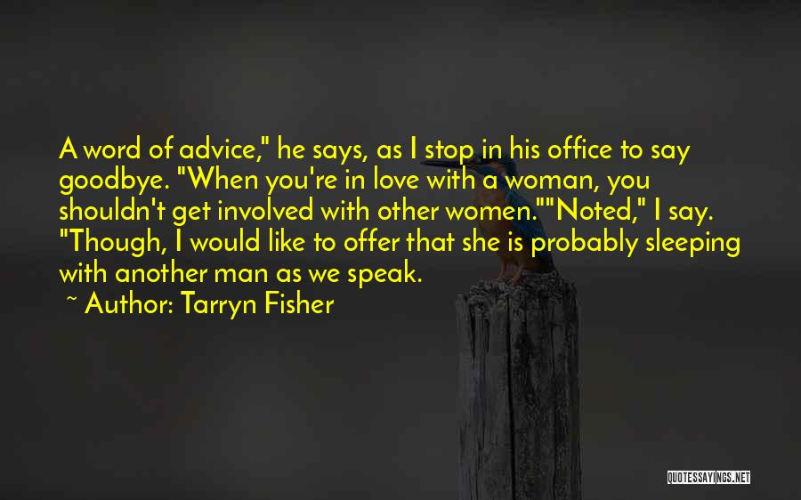 Drake Say Something Quotes By Tarryn Fisher