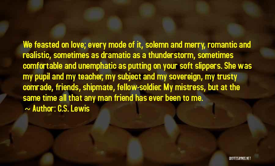 Dramatic Friends Quotes By C.S. Lewis