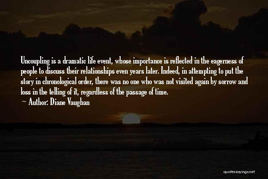 Dramatic Relationships Quotes By Diane Vaughan