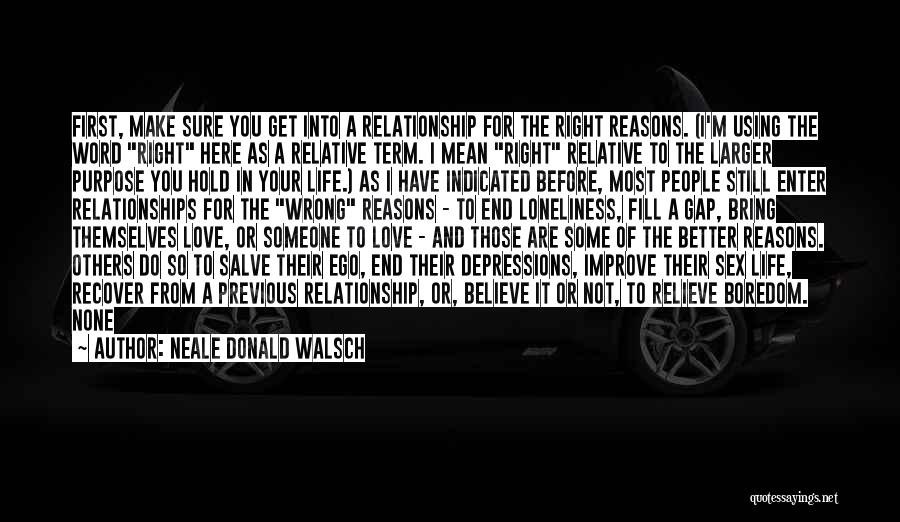 Dramatic Relationships Quotes By Neale Donald Walsch