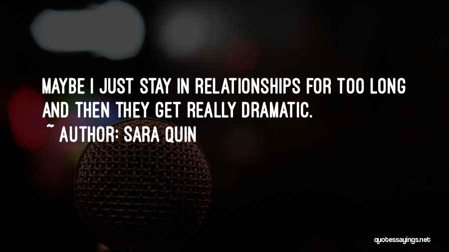 Dramatic Relationships Quotes By Sara Quin