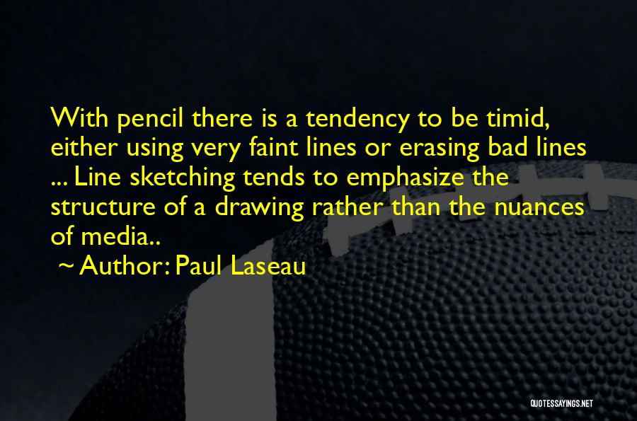Drawing And Sketching Quotes By Paul Laseau
