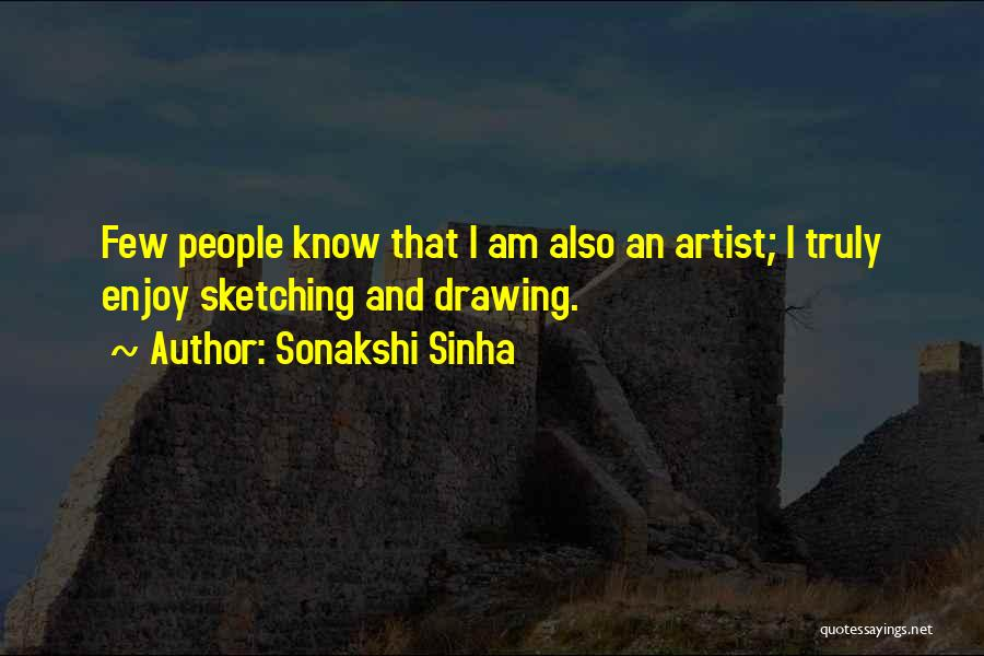 Drawing And Sketching Quotes By Sonakshi Sinha