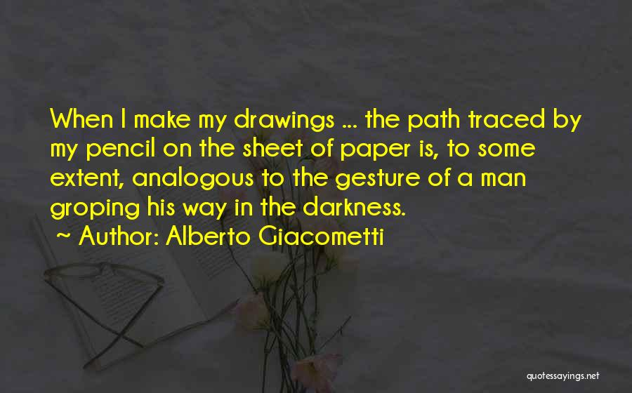 Drawing Pencil Quotes By Alberto Giacometti