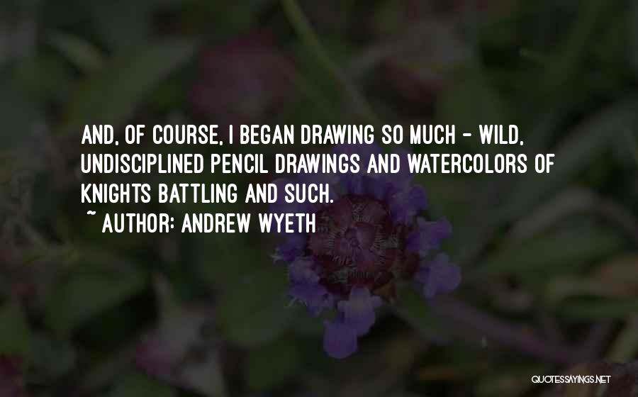 Drawing Pencil Quotes By Andrew Wyeth