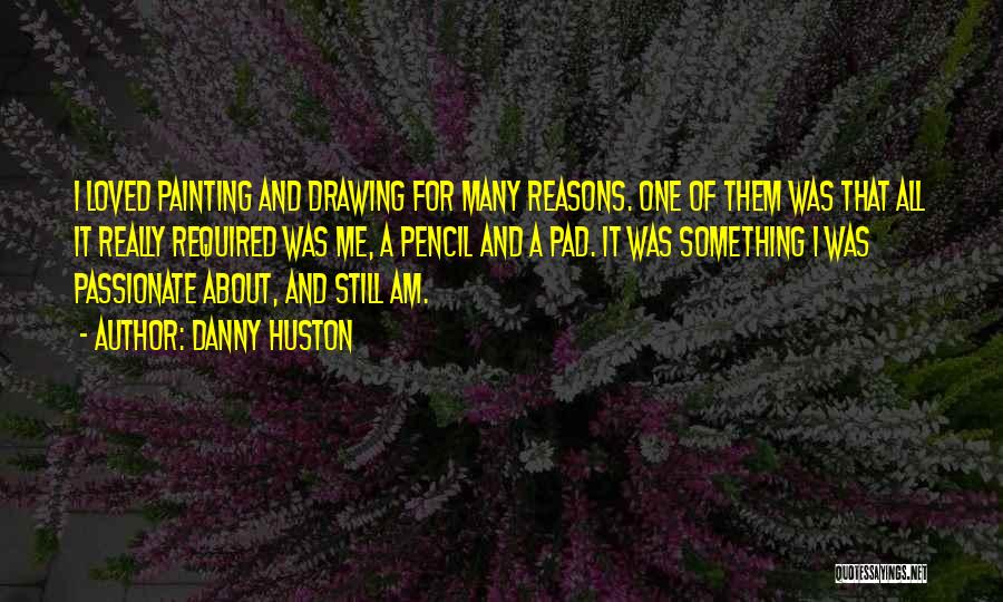 Drawing Pencil Quotes By Danny Huston