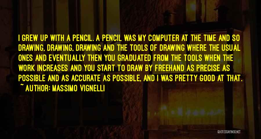 Drawing Pencil Quotes By Massimo Vignelli