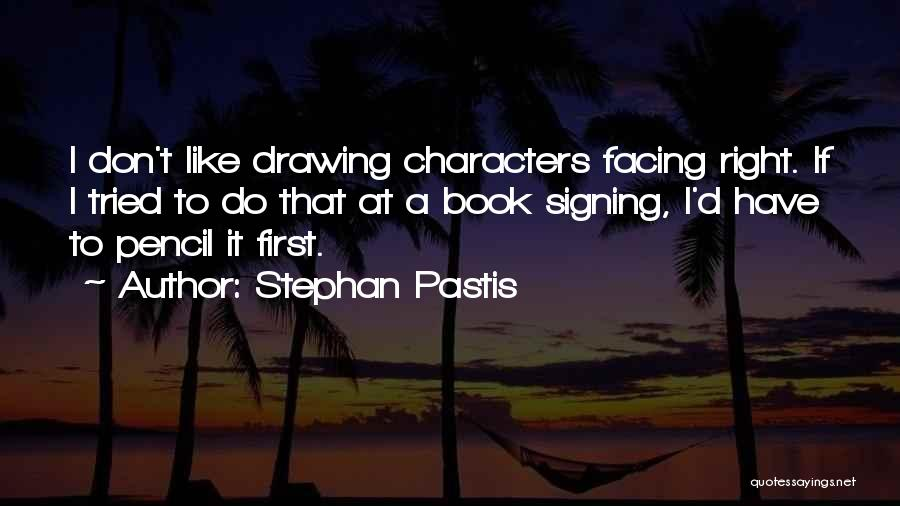 Drawing Pencil Quotes By Stephan Pastis