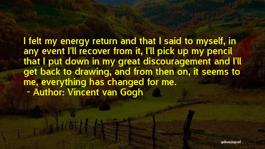 Drawing Pencil Quotes By Vincent Van Gogh