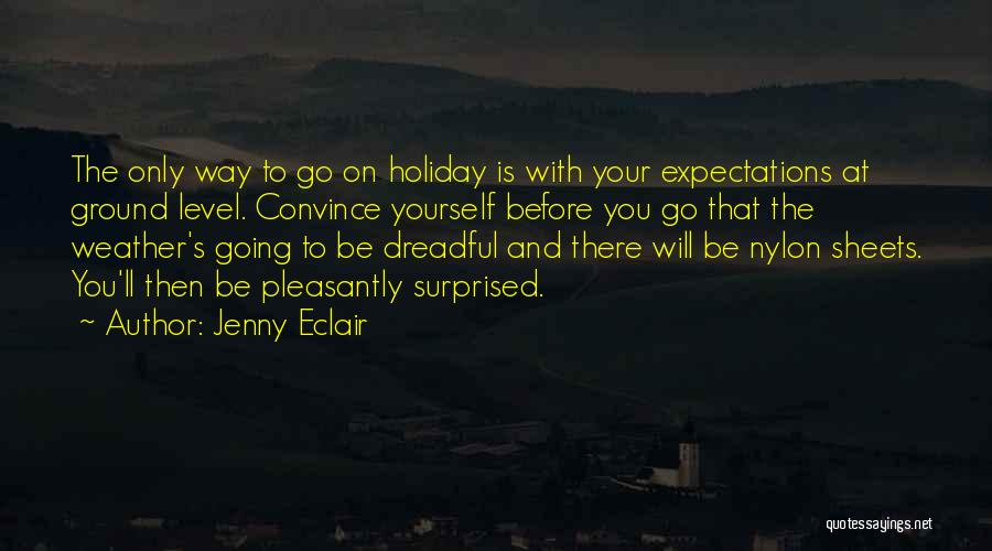Dreadful Weather Quotes By Jenny Eclair