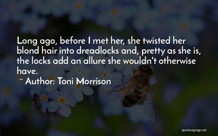 Dreadlocks Hair Quotes By Toni Morrison