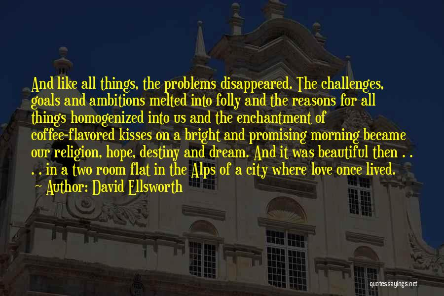 Dream And Love Quotes By David Ellsworth
