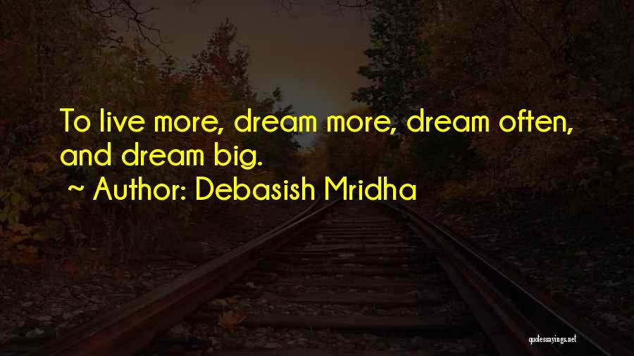 Dream And Love Quotes By Debasish Mridha